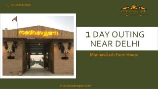 Madhavgarh FarmHouse Best 1 Day Outing Near Delhi
