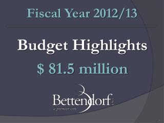 Budget Highlights  81.5 million
