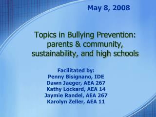 Topics in Bullying Prevention: parents  community, sustainability, and high schools