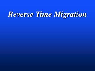 Reverse Time Migration