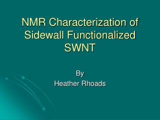NMR Characterization of Sidewall Functionalized SWNT