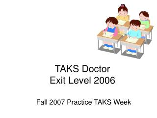 TAKS Doctor Exit Level 2006