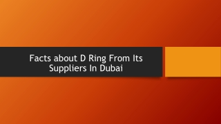 Facts about D Ring From Its Suppliers In Dubai