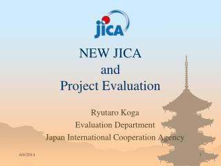 NEW JICA  and  Project Evaluation