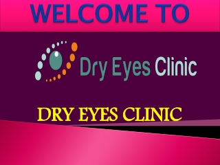 Dry Eye Treatment - Dry Eyes Clinic