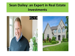 Sean Dailey: an Expert in Real Estate Investments