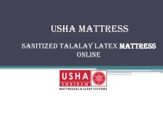 Sanitized Talalay Latex Mattress Online – Usha Mattress