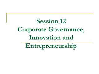Session 12  Corporate Governance, Innovation and Entrepreneurship