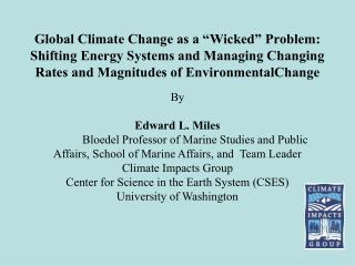 Global Climate Change as a  Wicked  Problem: Shifting Energy Systems and Managing Changing Rates and Magnitudes of Envir