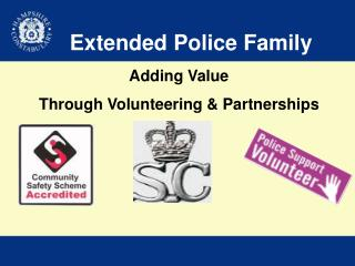 Extended Police Family Adding Value Through Volunteering & Partnerships