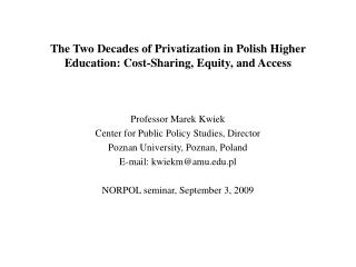 The Two Decades of Privatization in Polish Higher Education: Cost-Sharing, Equity, and Access