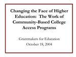 Changing the Face of Higher Education:  The Work of Community-Based College Access Programs