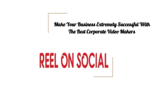 Make Your Business Extremely Successful With The Best Corporate Video Makers