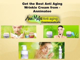 Get the Best Anti Aging Wrinkle Cream from - Annimateo