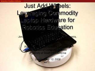 Just Add Wheels: Leveraging Commodity Laptop Hardware for Robotics Education