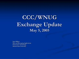 CCC/WNUG Exchange Update May 5, 2005