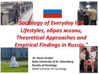 """ Sociology of Everyday life .  Lifestyles , образ жизни , Theoretical Approaches and Empirical Findings"