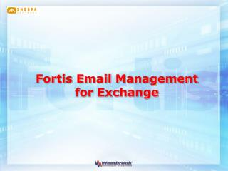 Fortis Email Management  for Exchange