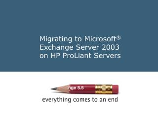 Migrating to Microsoft ®  Exchange Server 2003 on HP ProLiant Servers