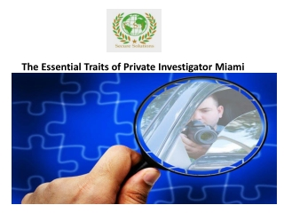 The essential traits of private investigator miami