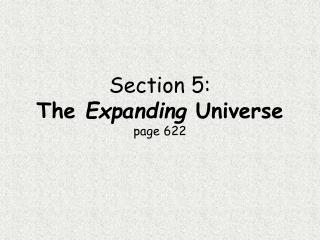 Section 5: The  Expanding  Universe page 622
