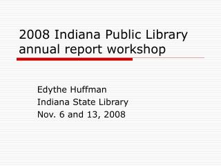 2008 Indiana Public Library annual report workshop