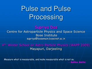 Pulse and Pulse Processing