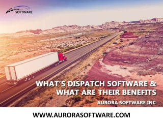 What's Dispatch Software & What Are Their Benefits