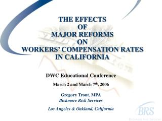 THE EFFECTS  OF  MAJOR REFORMS ON WORKERS' COMPENSATION RATES IN CALIFORNIA