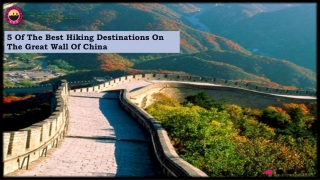 5 of the best hiking destinations on the great wall of china