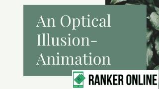 An Optical Illusion- Animation
