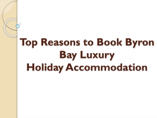 Top Reasons to Book Byron Bay Luxury Holiday Accommodation