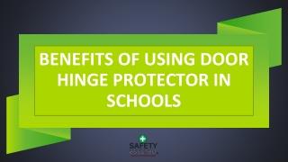Benefits of using door hinge protector in schools