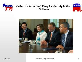 Collective Action and Party Leadership in the U.S. House