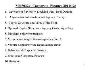 MN50324: Corporate  Finance 2011/12: Investment flexibility, Decision trees, Real Options Asymmetric Information and Age