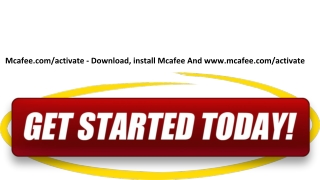 Mcafee.com/activate - Download, install Mcafee And www.mcafee.com/activate