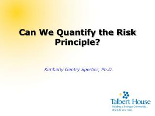 Can We Quantify the Risk Principle?