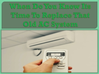 When Do You Know Its Time To Replace That Old A/C System