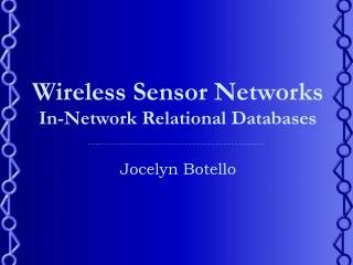Wireless Sensor Networks In-Network Relational Databases