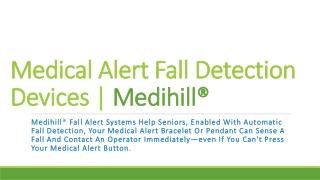 Medical Alert Fall Detection Devices | Medihill®