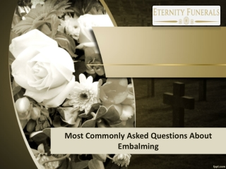Most Commonly Asked Questions About Embalming