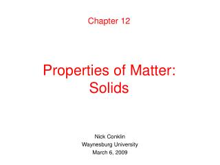 Chapter 12   Properties of Matter: Solids