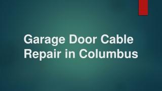 Garage Door Cable Repair in Columbus