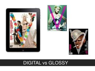 DIGITAL vs GLOSSY