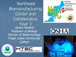 Northeast Biomanufacturing Center and Collaborative Year 3