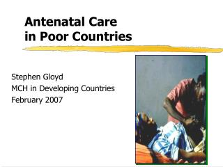 Antenatal Care  in Poor Countries