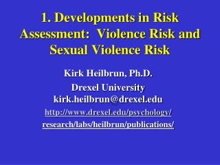 1. Developments in Risk Assessment:  Violence Risk and Sexual Violence Risk