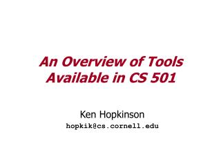 An Overview of Tools Available in CS 501