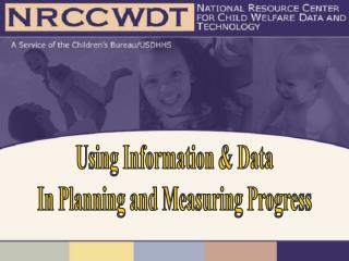 Using Information  Data In Planning and Measuring Progress
