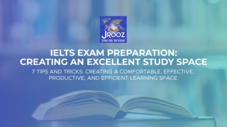IELTS Exam Preparation: Creating an Excellent Study Space